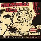 Renaldo & the Loaf: Songs For Swinging Larvae/Songs From the Surgery [Digipak]