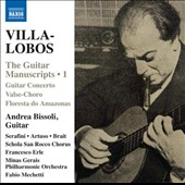 Villa-Lobos: The Guitar Manuscripts, Vol. 1 - Guitar Concerto; Valse-Choro; Floresta do Amazonas / Andrea Bissoli, guitar