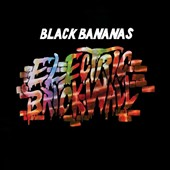 Black Bananas: Electric Brick Wall [Digipak] *