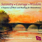 Serenity, Courage, Wisdom: A Sequence of Music and Readings for Remembrance / The Proteus Ensemble; Shellard