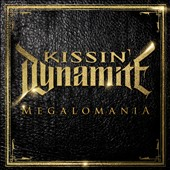 Kissin' Dynamite: Megalomania [Limited Edition]
