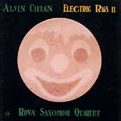 Curran: Electric Rags II / Rova saxophone Quartet