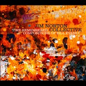 Jim Norton/Jim Norton Collective: Time Remembered: Compositions of Bill Evans [Digipak]