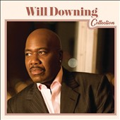 Will Downing: Will Downing Collection [11/24]