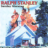 Ralph Stanley: Sunday Morning