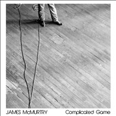 James McMurtry: Complicated Game [2/24]