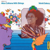 Alice Coltrane: World Galaxy [Limited Edition]