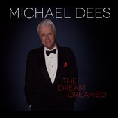 Michael Dees: The  Dream I Dreamed [Digipak]
