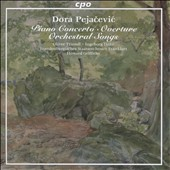 Dora Pejacevic (1885-1923): Piano Concerto; Overture; Orchestral Songs / Ingeborg Danz, alto; Oliver Triendl, piano; Brandenburg State Orch. Frankfurt; Howard Griffiths