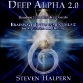 Steven Halpern: Deep Alpha 2.0: Brainwave Entrainment Music *
