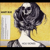 Mary Bue: Holy Bones [Digipak]