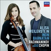 Rachmaninov: Cello Sonata in G minor; Vocalise; Chopin: Cello Sonata in G minor; Andante / Alisa Weilerstein, cello; Inon Barnatan, piano