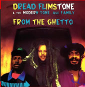 Dread Flimstone & The Modern Tone Age Family: From the Ghetto