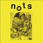 Nots: We Are Nots