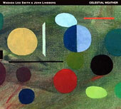 John Lindberg/Wadada Leo Smith: Celestial Weather *