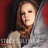 Stacy Sullivan: Stacy Sullivan: Stranger in a Dream