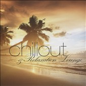 Various Artists: Chillout & Relaxation Lounge
