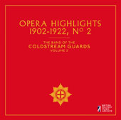 The Band of the Coldstream Guards, Vol. 5: Opera Highlights 1902-1922, No. 2