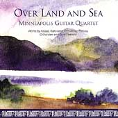 Over Land and Sea - Assad, et al /Minneapolis Guitar Quartet