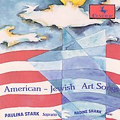 American-Jewish Art Songs / Paulina Stark, Nadina Shank