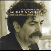 Shahram Nazeri: Shahram Nazeri & The Dastan Group
