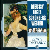 Debussy, Reger, Sch&#246;nberg, Webern / Linos Ensemble