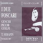 Verdi: I Due Foscari /Serafin, Gencer, Guelfi, Picchi, et al