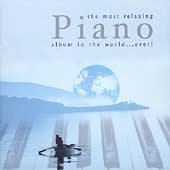 The Most Relaxing Piano Album in the World...Ever!