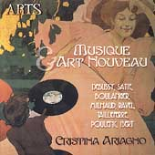 Musique & Art Nouveau - Ravel, Debussy, et al / Ariagno