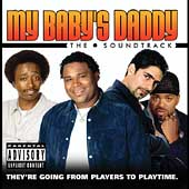 Original Soundtrack: My Baby's Daddy [PA]