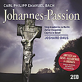 C.P.E. Bach: St John Passion / Daus, Zelter Ensemble