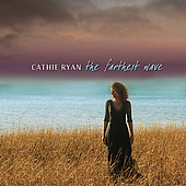 Cathie Ryan: The Farthest Wave *