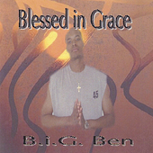 B.I.G. Ben: Blessed in Grace