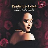 Tsidii Le Loka: Here's to the Night