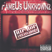 Fameus Unknownz: Hip Hop Ambassadors