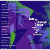 Lincoln Center Jazz Orchestra: Jazz at Lincoln Center Presents: The Fire of the Fundamentals