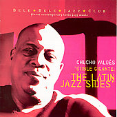 Chucho Vald&#233;s: The Doble Gigante: The Latin Jazz Sides