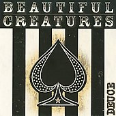 Beautiful Creatures: Deuce [Bonus Tracks] *