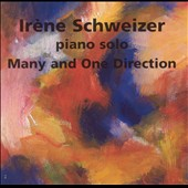 Irène Schweizer: Many and One Direction