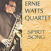 Ernie Watts: Spirit Song