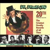 Dr. Demento: Dr. Demento 20th Anniversary Collection: The Greatest Novelty Records of All Time