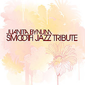 The Smooth Jazz All Stars: Juanita Bynum Smooth Jazz Tribute
