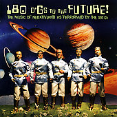 180 Gs/Negativland: 180 D'gs To The Future!: The Music Of Negativland As Performed By The 180 Gs