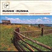 Various Artists: Russia: Gypsy Songs and Fiddles