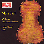 Viola seul - Works for unaccompanied viola / Peter Minkler