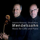 Mendelssohn: Music for Cello and Piano / Meneses, Wyss