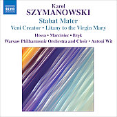 Szymanowski: Stabat Mater, Veni Creator, Litany to the Virgin Mary, etc / Wit, Warsaw PO and Choir