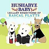 Hushabye Baby: Hushabye Baby: Lullaby Renditions of Rascal Flatts [Slipcase]