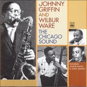 Johnny Griffin/Wilbur Ware: The Chicago Sound
