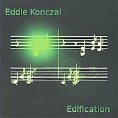 Eddie Konczal: Edification